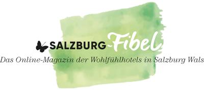 Die Salzburg-Fibel der Wohlfühlhotels in Salzburg Wals